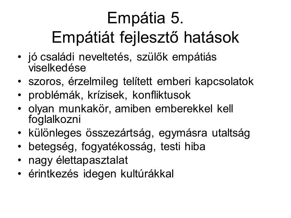 Empátia 5. Empátiát fejlesztő hatások