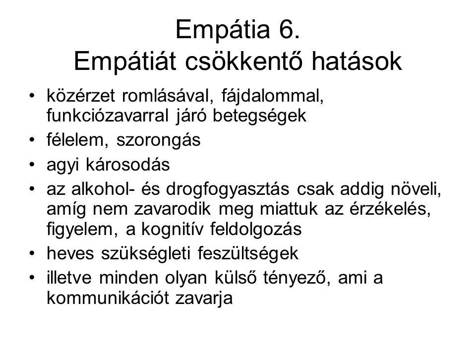 Empátia 6. Empátiát csökkentő hatások