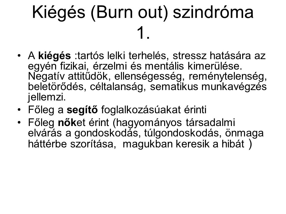 Kiégés (Burn out) szindróma 1.