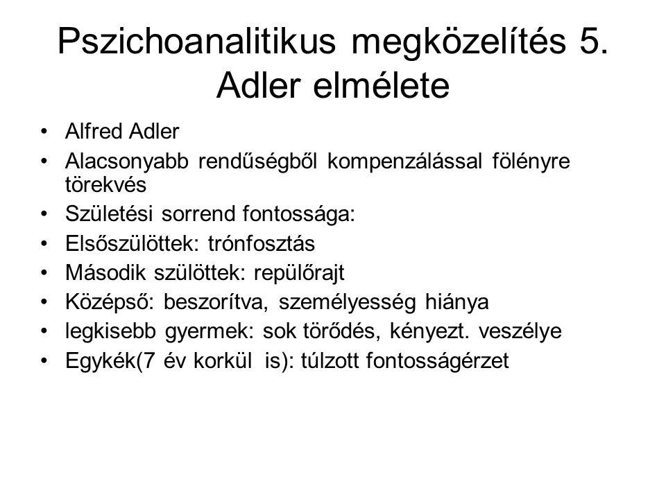 Pszichoanalitikus megközelítés 5. Adler elmélete