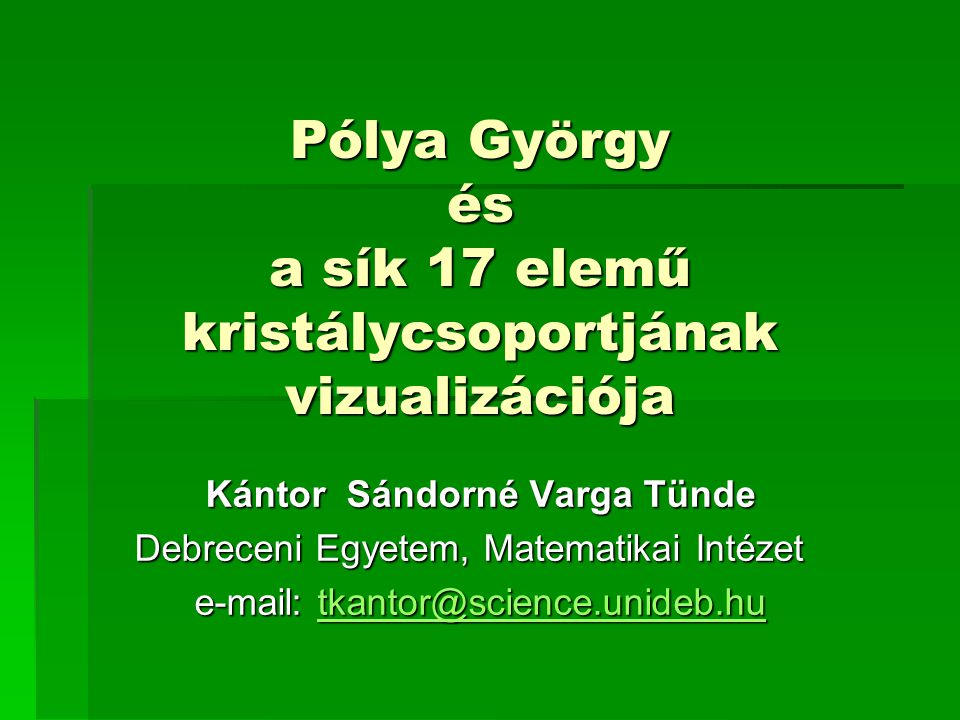 Pólya György és a sík 17 elemű kristálycsoportjának vizualizációja
