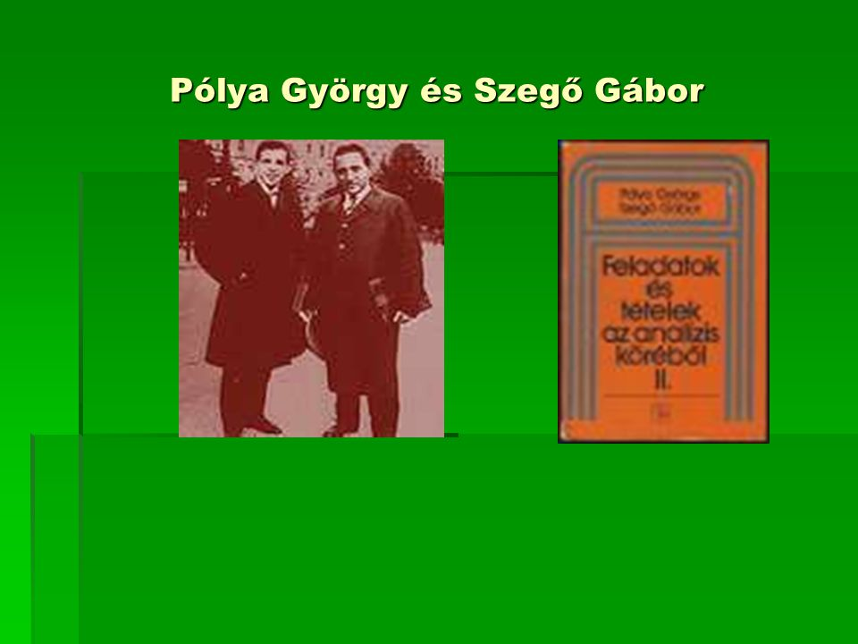Pólya György és Szegő Gábor