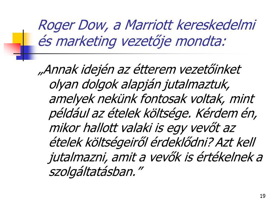 Roger Dow, a Marriott kereskedelmi és marketing vezetője mondta:
