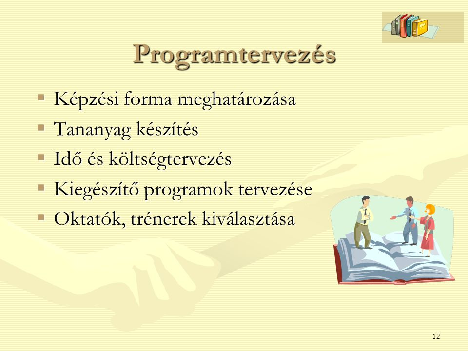 Programtervezés Képzési forma meghatározása Tananyag készítés