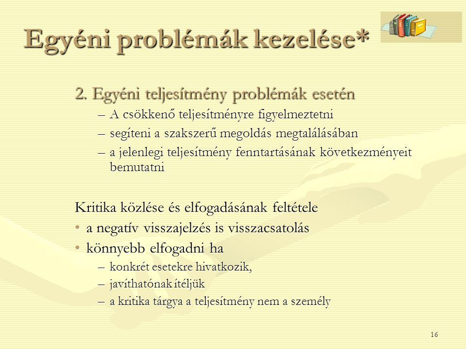 Egyéni problémák kezelése*