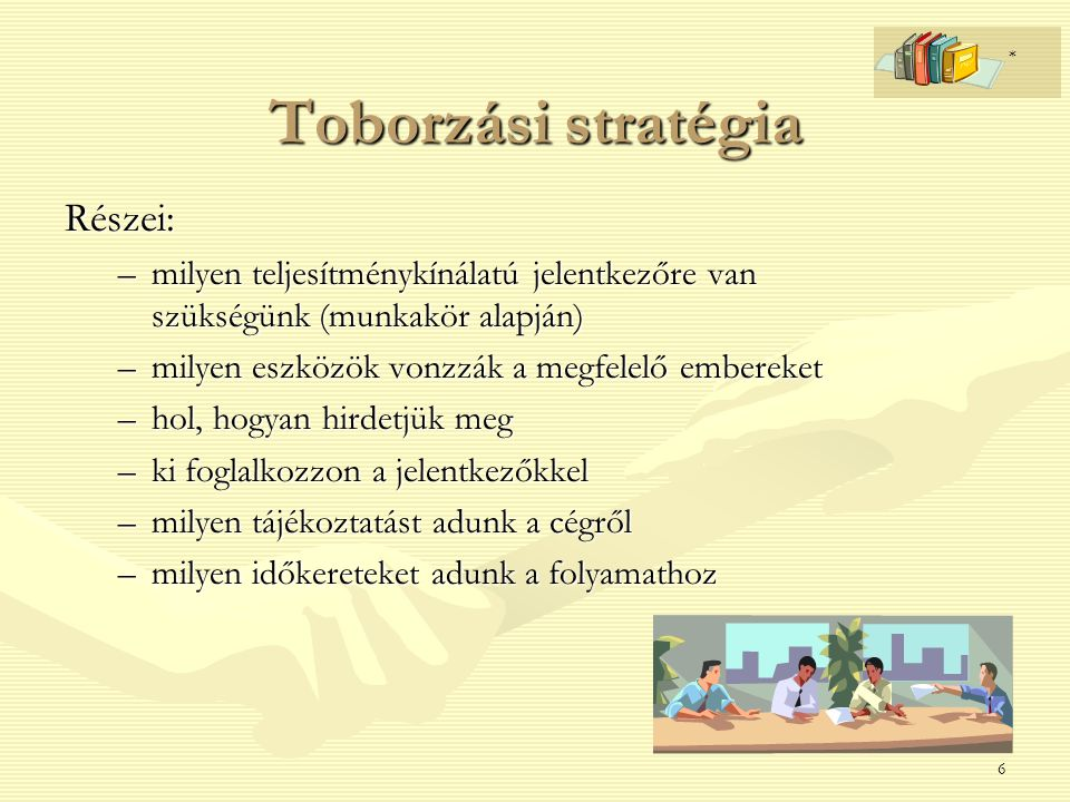 Toborzási stratégia Részei:
