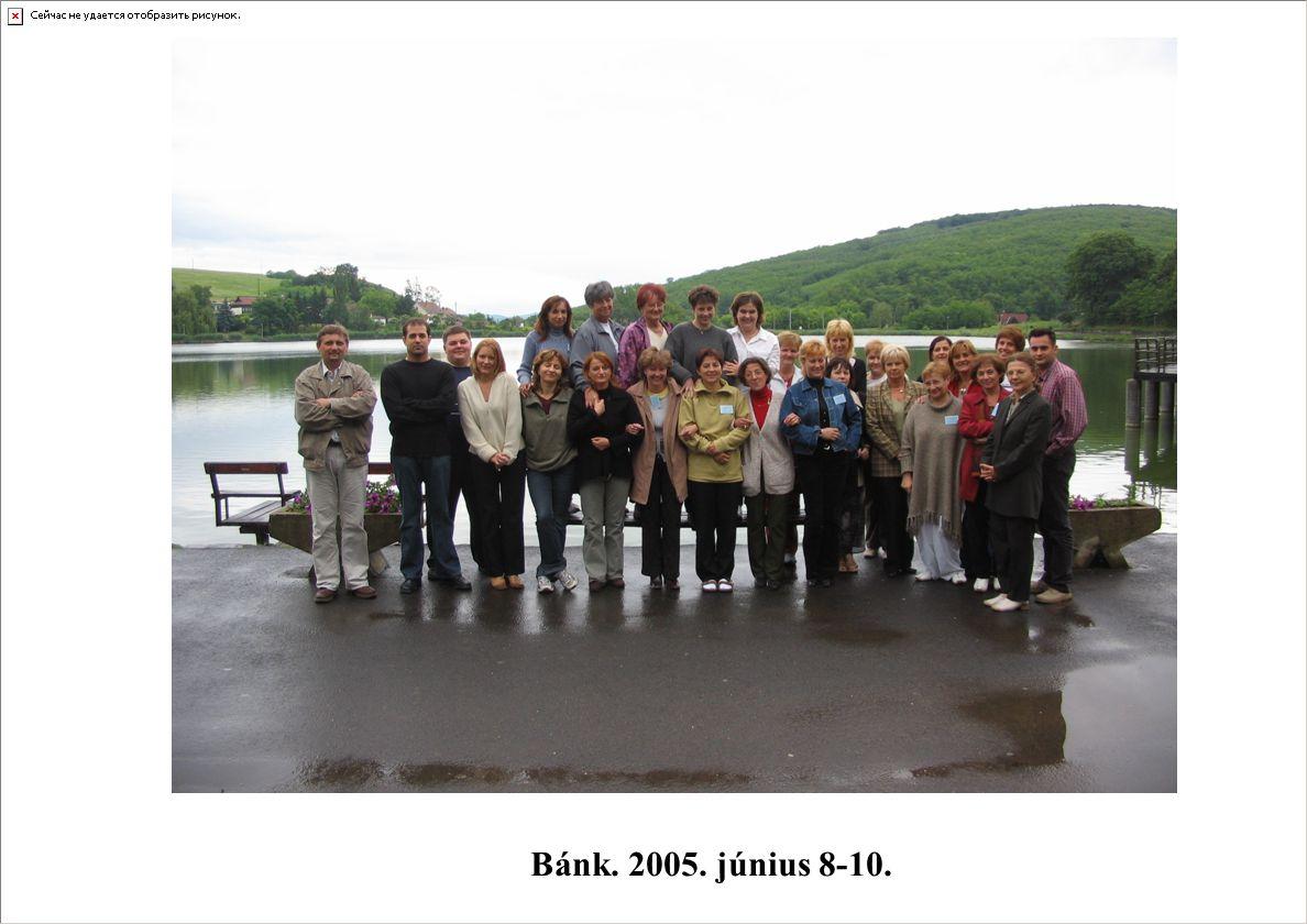 Előadás szövege Bánk. 2005. június 8-10.
