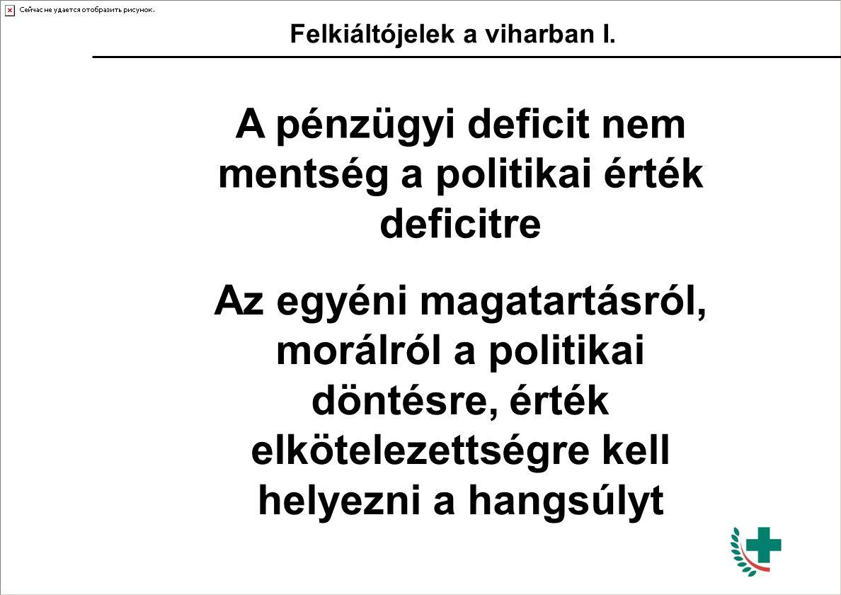 A pénzügyi deficit nem mentség a politikai érték deficitre
