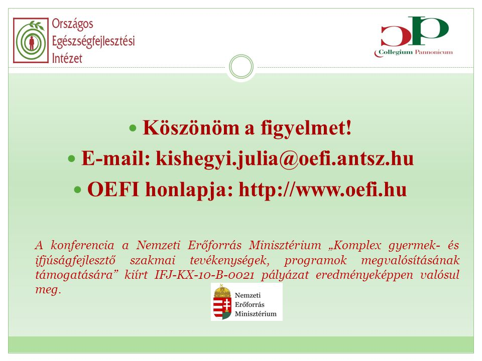 E-mail: kishegyi.julia@oefi.antsz.hu OEFI honlapja: http://www.oefi.hu