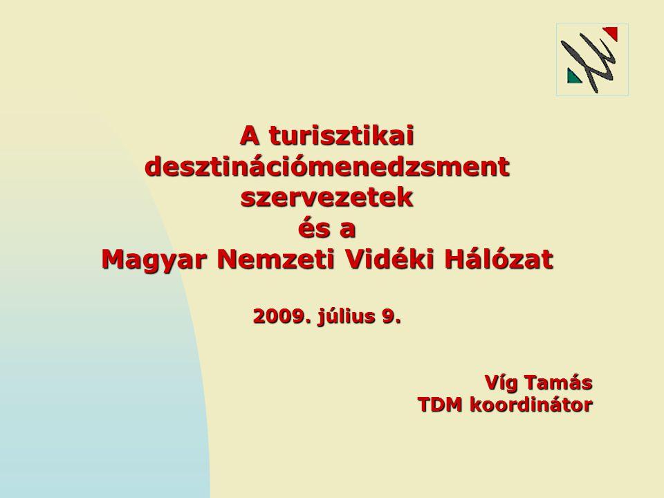 A turisztikai desztinációmenedzsment Magyar Nemzeti Vidéki Hálózat