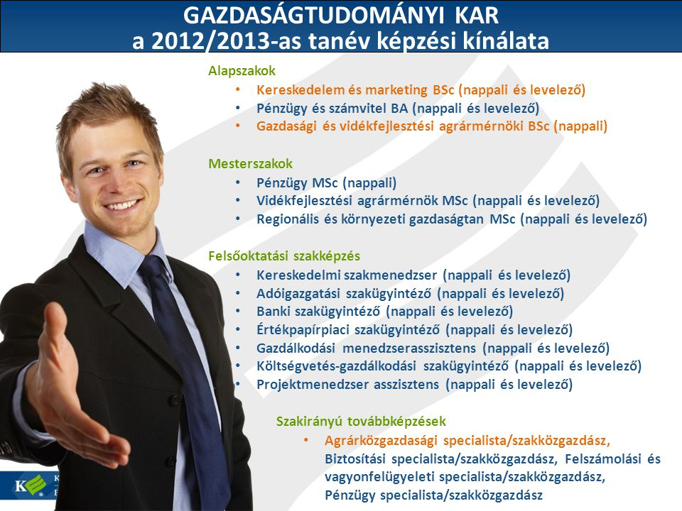 GAZDASÁGTUDOMÁNYI KAR a 2012/2013-as tanév képzési kínálata