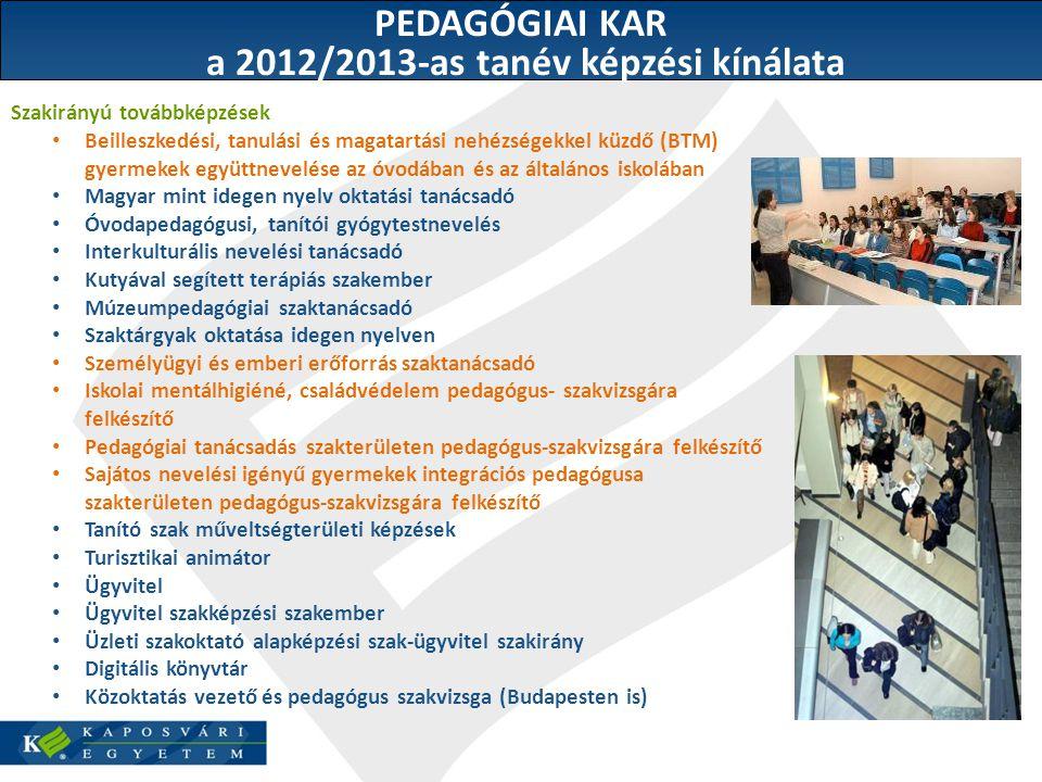 PEDAGÓGIAI KAR a 2012/2013-as tanév képzési kínálata