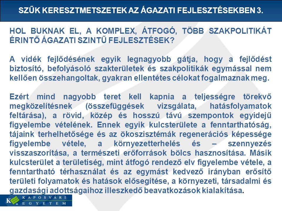 SZŰK KERESZTMETSZETEK AZ ÁGAZATI FEJLESZTÉSEKBEN 3.