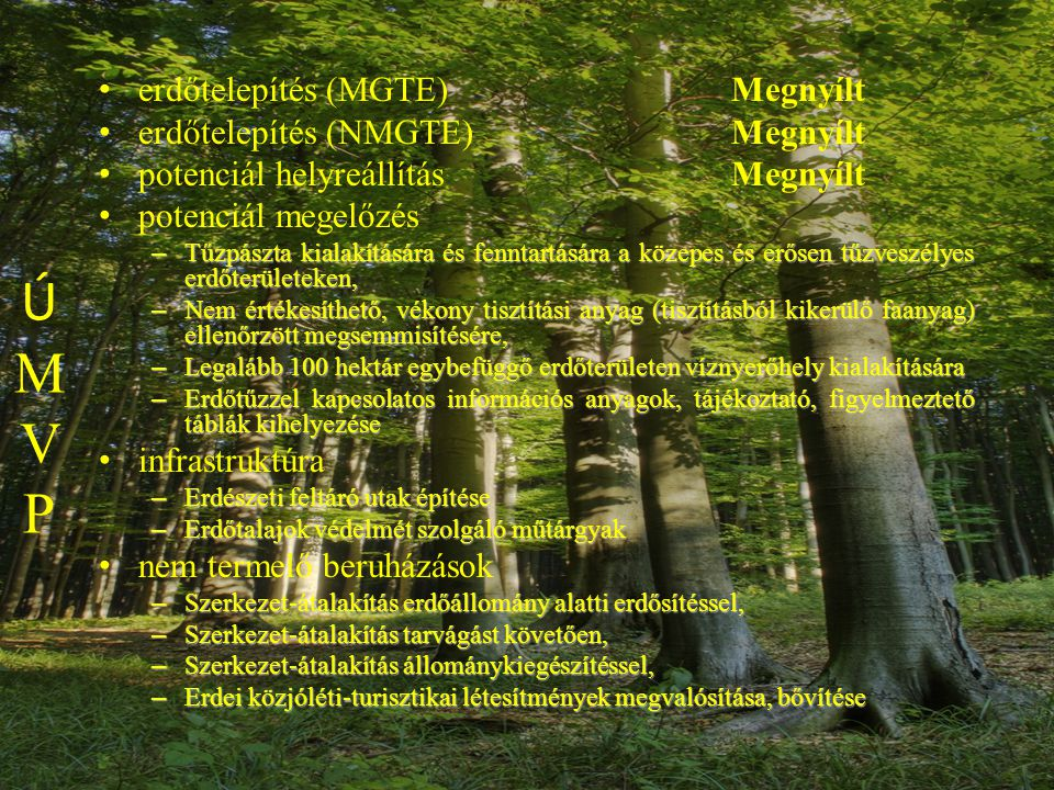 Ú M V P erdőtelepítés (MGTE) Megnyílt erdőtelepítés (NMGTE) Megnyílt
