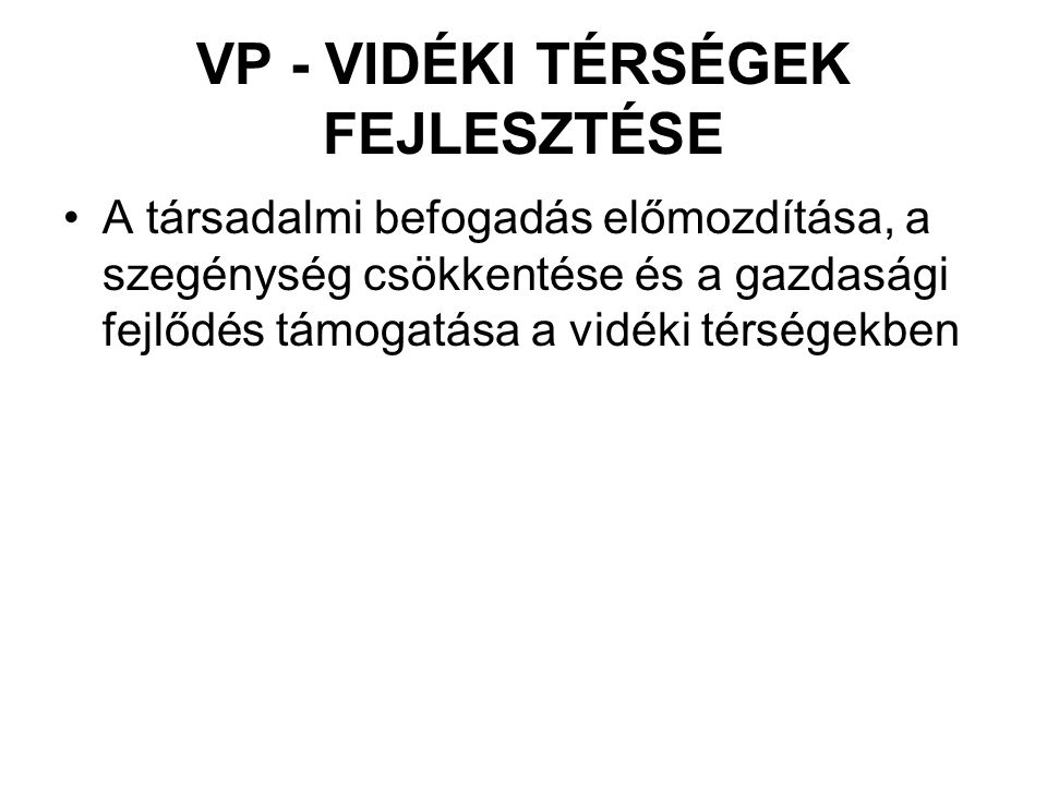 VP - VIDÉKI TÉRSÉGEK FEJLESZTÉSE