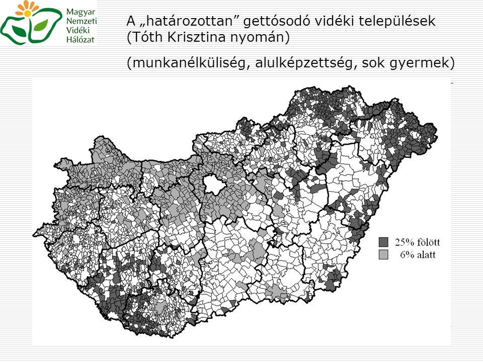 """A """"határozottan gettósodó vidéki települések (Tóth Krisztina nyomán) (munkanélküliség, alulképzettség, sok gyermek)"""