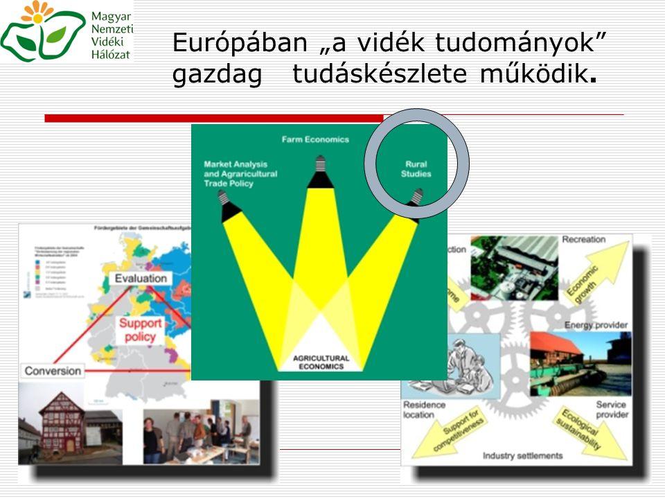"""Európában """"a vidék tudományok gazdag tudáskészlete működik."""