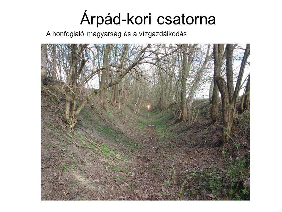 Árpád-kori csatorna A honfoglaló magyarság és a vízgazdálkodás