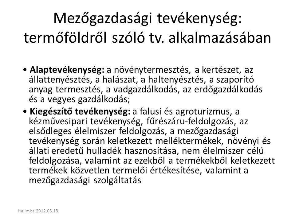 Mezőgazdasági tevékenység: termőföldről szóló tv. alkalmazásában