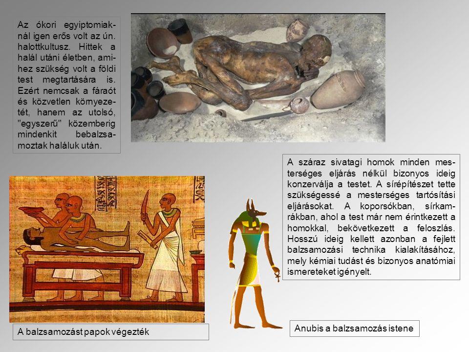 Az ókori egyiptomiak-nál igen erős volt az ún. halottkultusz