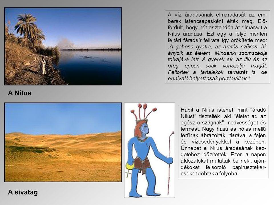 A víz áradásának elmaradását az em-berek istencsapásként élték meg
