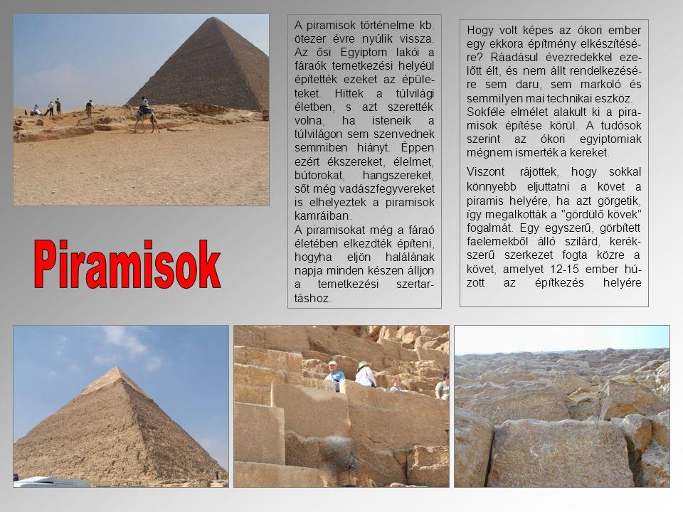 A piramisok történelme kb. ötezer évre nyúlik vissza