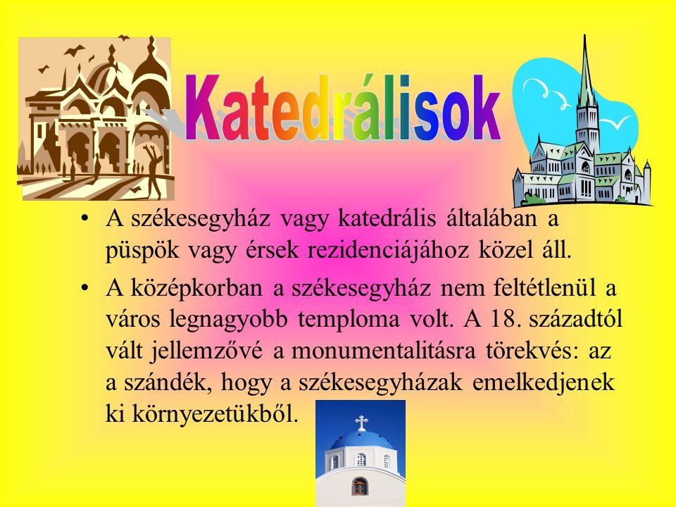 Katedrálisok A székesegyház vagy katedrális általában a püspök vagy érsek rezidenciájához közel áll.
