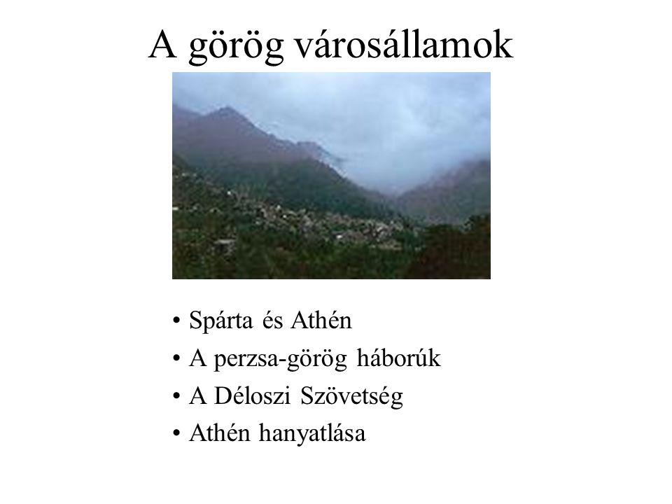 A görög városállamok Spárta és Athén A perzsa-görög háborúk