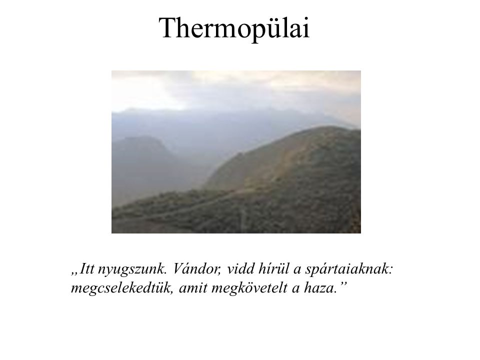 "Thermopülai ""Itt nyugszunk."