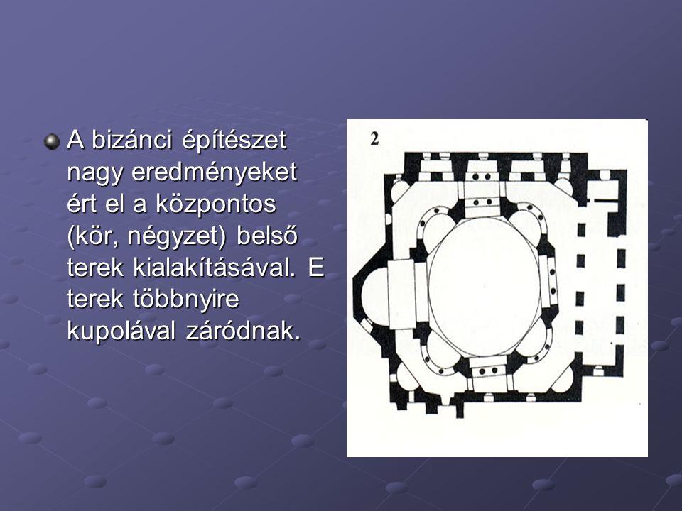 A bizánci építészet nagy eredményeket ért el a központos (kör, négyzet) belső terek kialakításával.