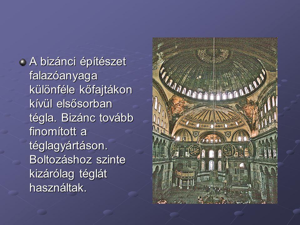 A bizánci építészet falazóanyaga különféle kőfajtákon kívül elsősorban tégla.