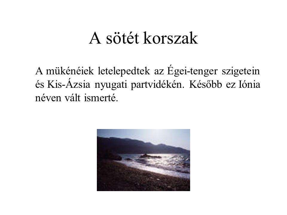 A sötét korszak A mükénéiek letelepedtek az Égei-tenger szigetein és Kis-Ázsia nyugati partvidékén.