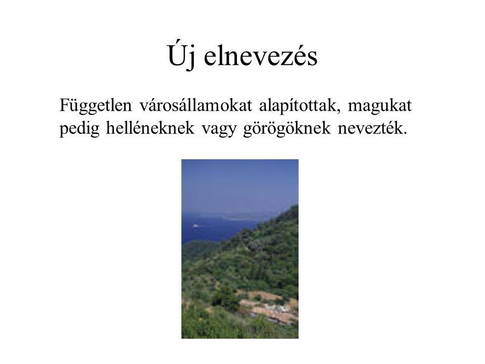 Új elnevezés Független városállamokat alapítottak, magukat pedig helléneknek vagy görögöknek nevezték.