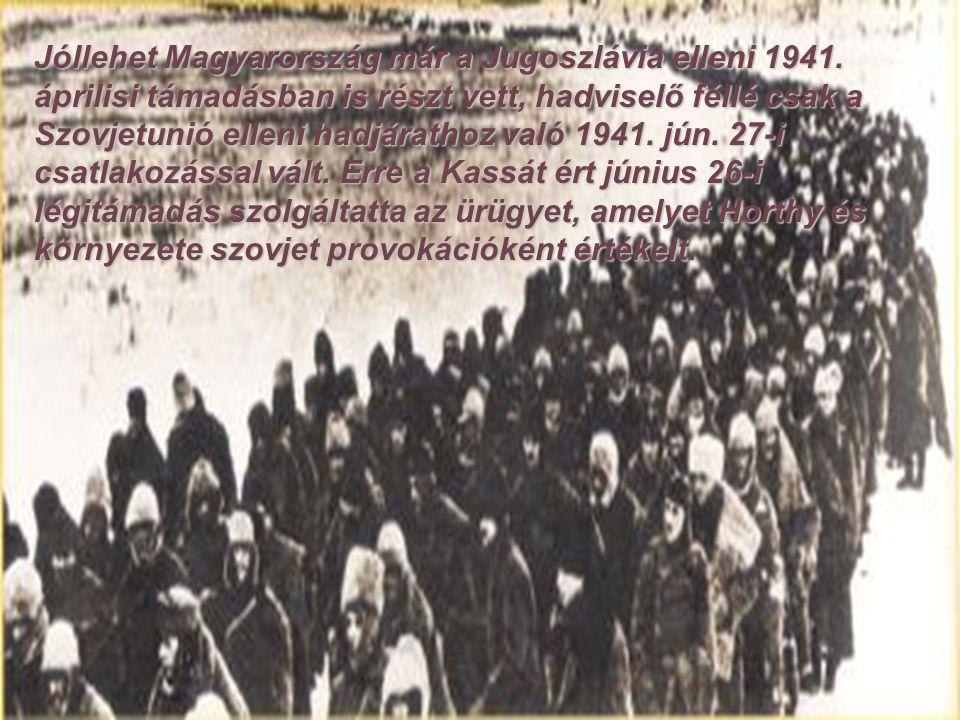 Jóllehet Magyarország már a Jugoszlávia elleni 1941