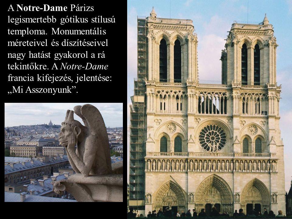 A Notre-Dame Párizs legismertebb gótikus stílusú temploma