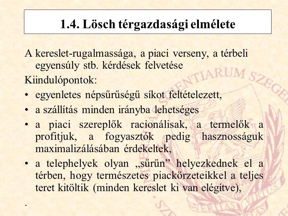 1.4. Lösch térgazdasági elmélete