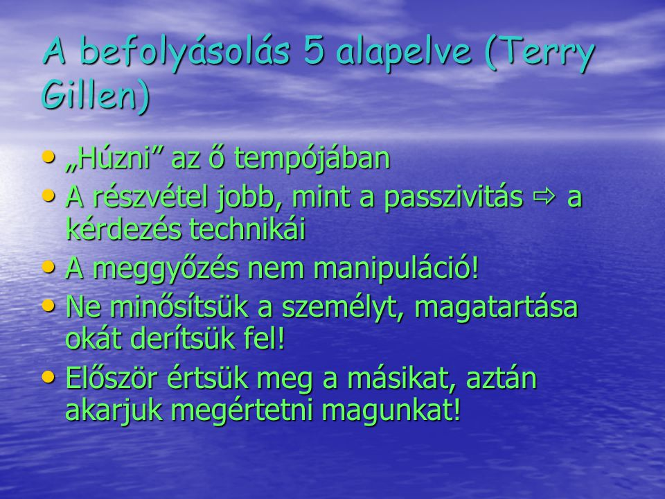 A befolyásolás 5 alapelve (Terry Gillen)