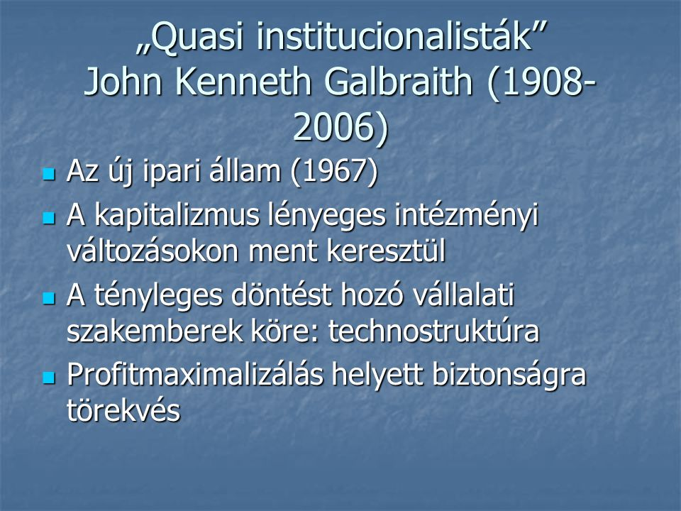 """Quasi institucionalisták John Kenneth Galbraith (1908-2006)"