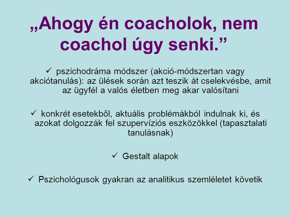 """""""Ahogy én coacholok, nem coachol úgy senki."""