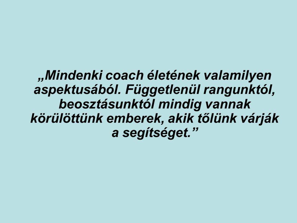 """""""Mindenki coach életének valamilyen aspektusából"""