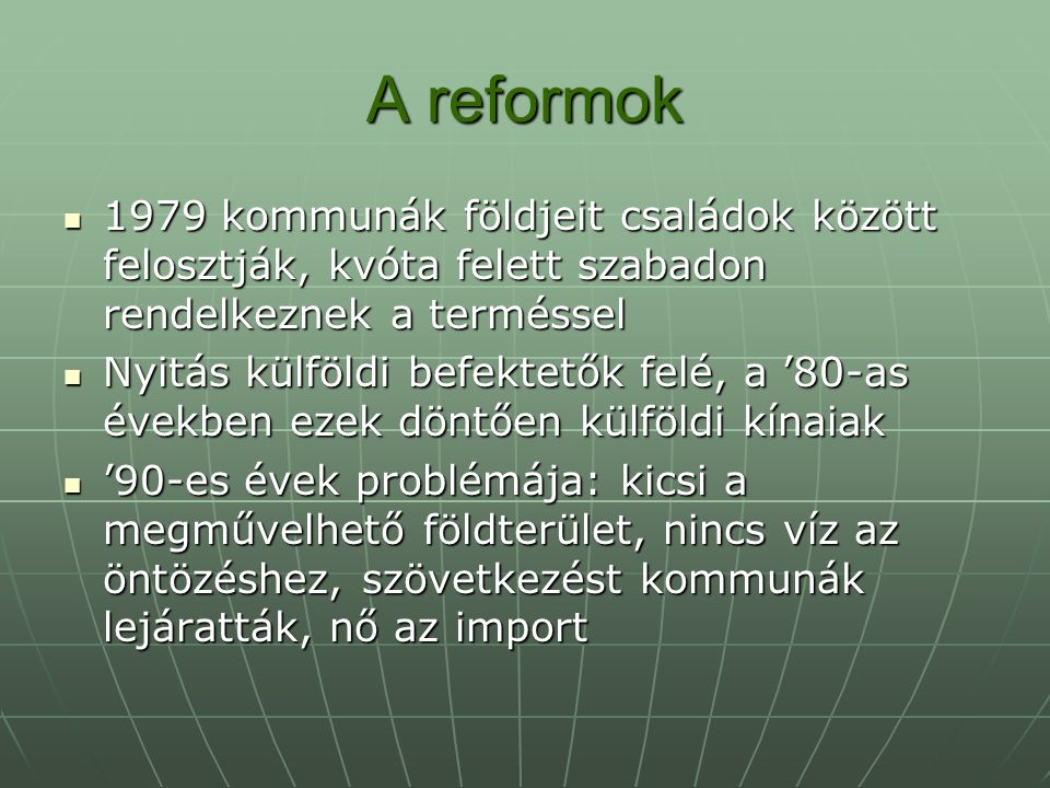 A reformok 1979 kommunák földjeit családok között felosztják, kvóta felett szabadon rendelkeznek a terméssel.