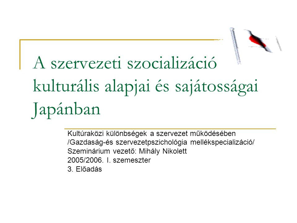 A szervezeti szocializáció kulturális alapjai és sajátosságai Japánban