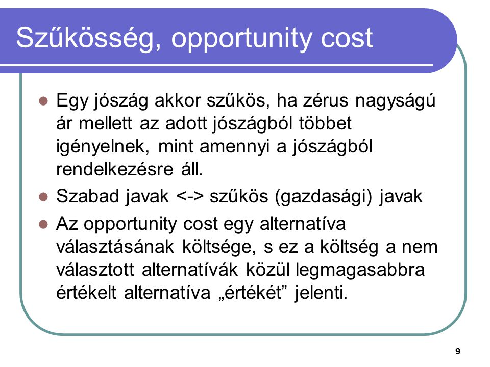 Szűkösség, opportunity cost
