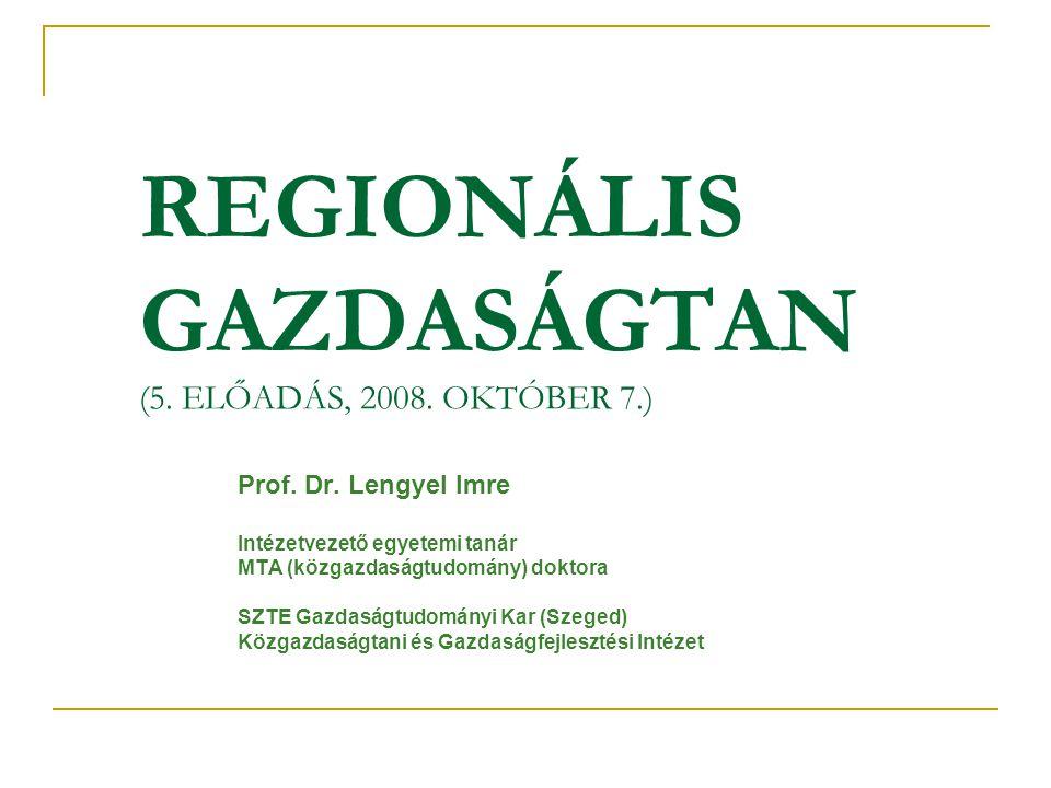 REGIONÁLIS GAZDASÁGTAN (5. ELŐADÁS, 2008. OKTÓBER 7.)