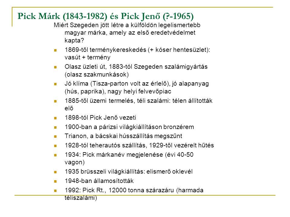Pick Márk (1843-1982) és Pick Jenő ( -1965)