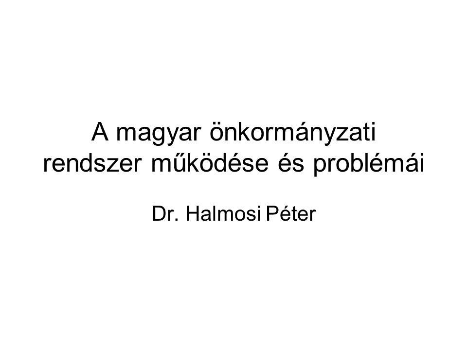 A magyar önkormányzati rendszer működése és problémái