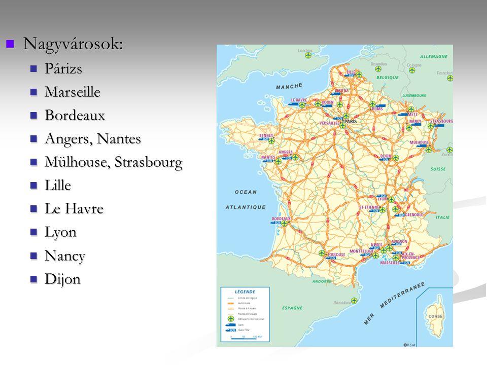 Nagyvárosok: Párizs Marseille Bordeaux Angers, Nantes