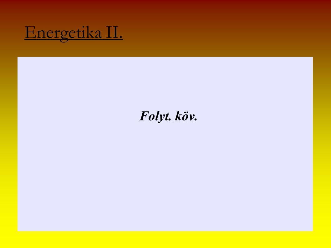 Energetika II. Folyt. köv.