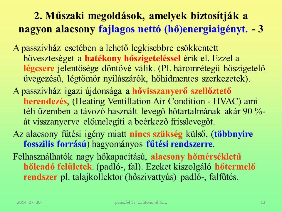 2. Műszaki megoldások, amelyek biztosítják a nagyon alacsony fajlagos nettó (hő)energiaigényt. - 3