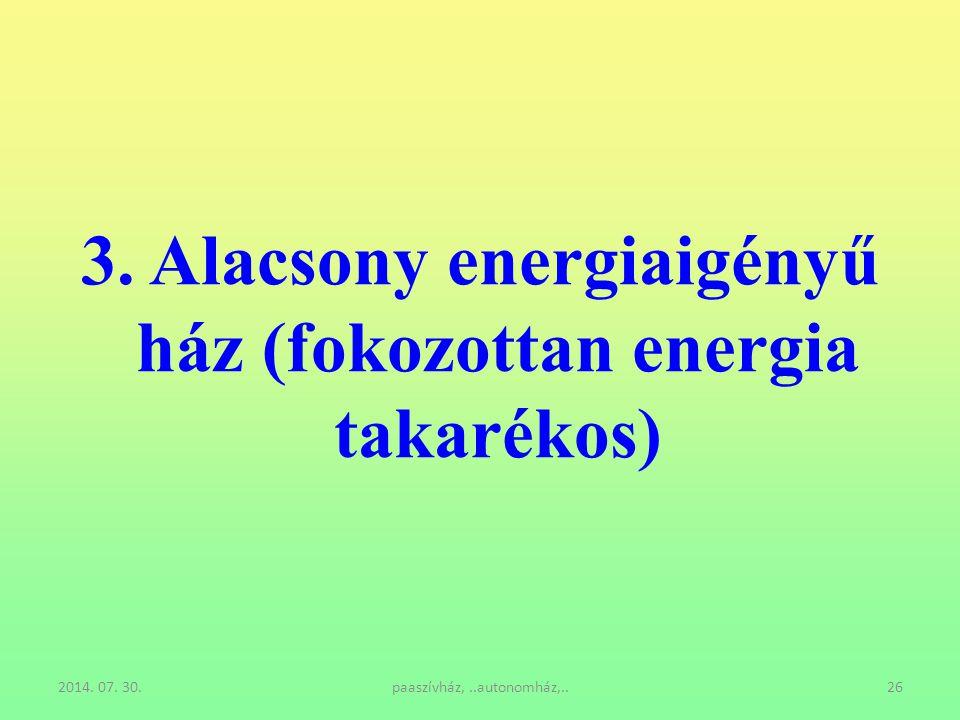 3. Alacsony energiaigényű ház (fokozottan energia takarékos)